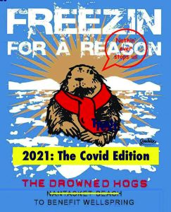 drowned hogs freezin for a reason covid edition